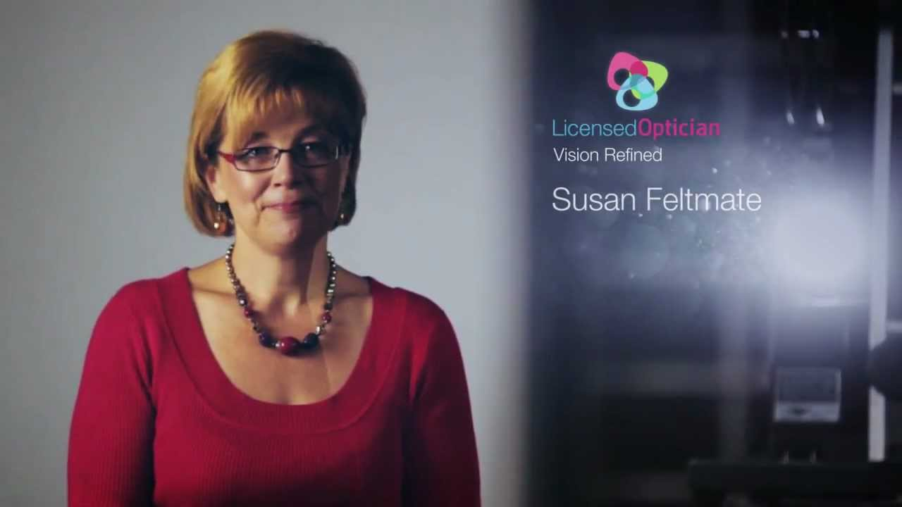 I Am A Licensed Optician Susan Feltmate Youtube
