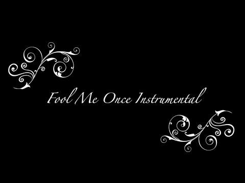 Fool Me Once Instrumental with Lyrics