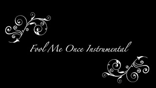 Fool Me Once Instrumental with Lyrics