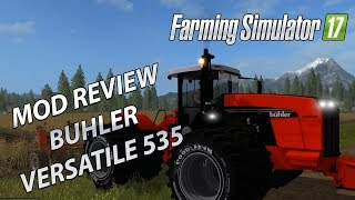 Farming Simulator 17 Mod Review -Buhler Versatile 535-