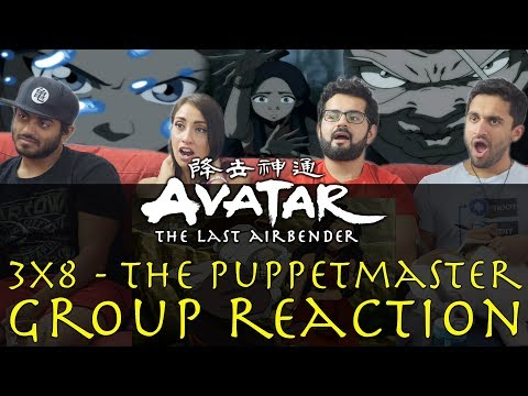 Avatar: The Last Airbender - 3x8 The Puppetmaster - Group Reaction