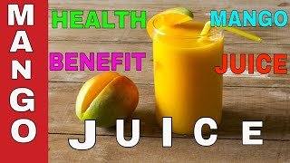 Mango Juice Recipe  || How To Make Mango Juice || Health Benefits of Mango Juice