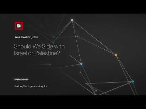 Should We Side With Israel Or Palestine? // Ask Pastor John