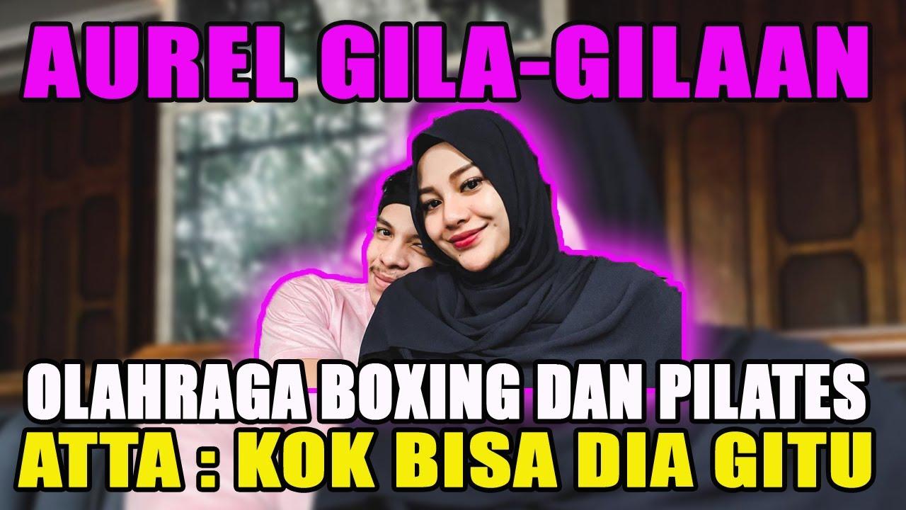 Aurel Hermansyah Gila-gilaan Olahraga Boxing dan Pilates, Atta Halilintar: Kok Bisa Dia Gitu