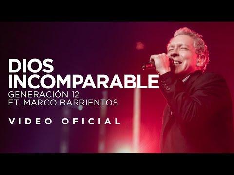 Generación 12 Ft. Marco Barrientos - Dios Incomparable (VIDEO OFICIAL)