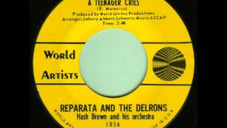 Reparata & The Delrons. Whenever A Teenager Cries (World Artists 1036, 1964)