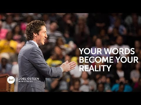 Your Words Become Your Reality – Joel Osteen