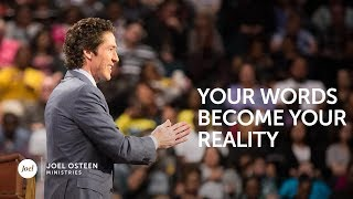 Joel Osteen - Your Words Become Your Reality