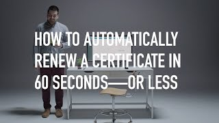 How to Automatically Renew a Certificate in 60 Seconds—or less