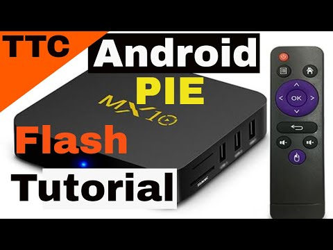 MX10 Android 9 Pie Tutorial