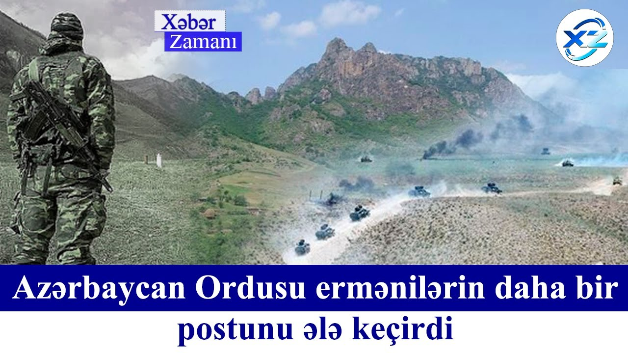 Azərbaycan Ordusu ermənilərin daha bir postunu ələ keçirdi