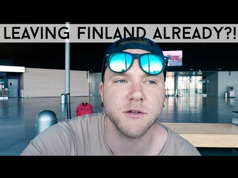 LEAVING FINLAND ALREADY?!
