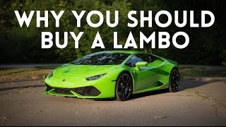 How Buying A Lamborghini Will CHANGE Your Life!