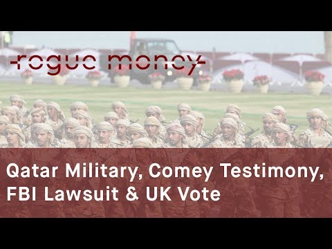 Rogue Mornings - Qatar Military, Comey Testimony, FBI Lawsuit & UK Vote  (06/08/2017)