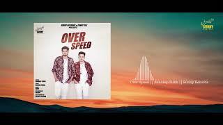 Over Speed || Sandeep , Sukh || Lyrical || New Punjabi Songs 2018 || Sunny Records