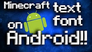 How to apply the Minecraft Text Font on your Android 4.4.2+!! 100% FREE