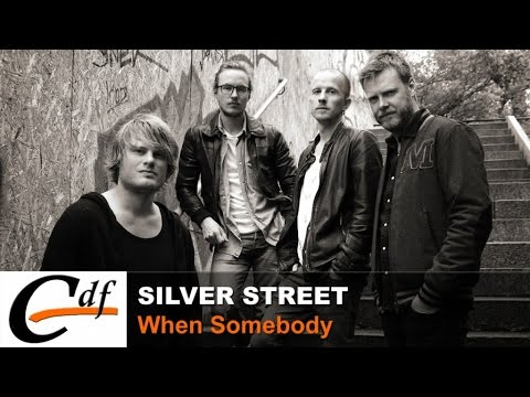 SILVER STREET - When Somebody (official audio)