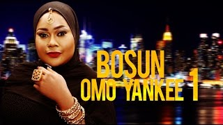 Bosun Omo Yankee [Part 1] - Latest 2015 Nigerian Nollywood Drama Movie (Yoruba Full HD)
