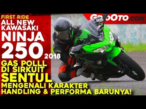 Kawasaki All New Ninja 250 2018 | First Ride | Review GridOto