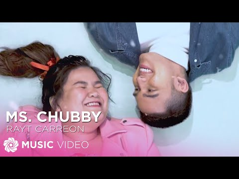 Rayt Carreon - Ms. Chubby (Official Music Video)