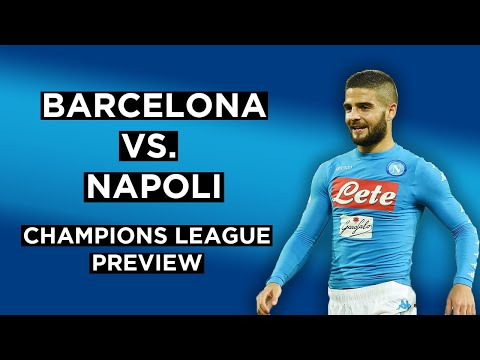 FC Barcelona Vs. SSC Napoli | Champions League Preview