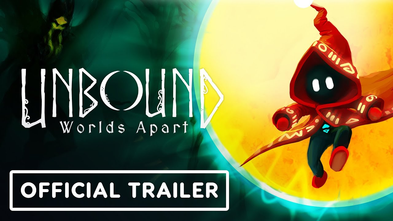 Unbound: Worlds Apart - Official Trailer | Summer of Gaming 2021 - IGN