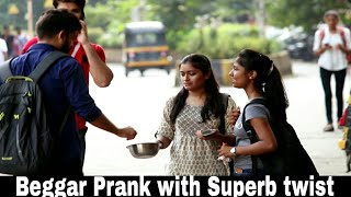 Making Girls Beggar Prank with a twist | Pranks in India 2018