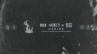 Bob Moses, ZHU - Desire (Vintage Culture, Kiko Franco Remix) [Audio]