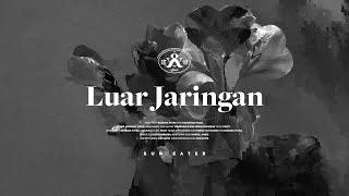 .Feast - Luar Jaringan (Official Lyric Video)