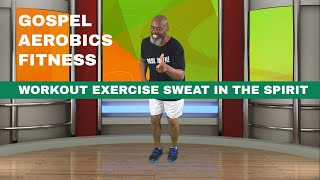 Workout Exercise Sweat In The Spirit - Gospel Aerobics Fitness - Fat Burner - Drop The Weight!