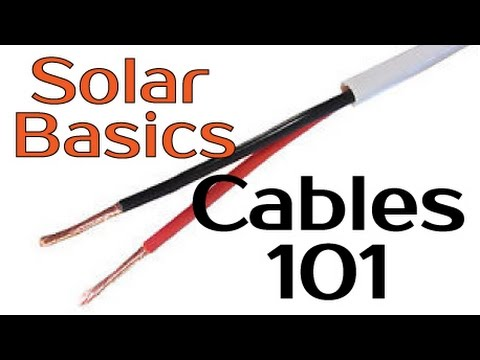 Solar Panel Basics Cables Amp Wires 101 Youtube