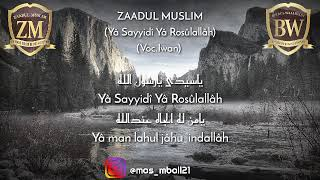 Zaadul Muslim Ya Sayyidi Ya Rosulullah Voc Iwan