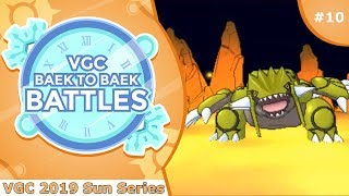 """Vast Groudons"" Pokémon VGC 2019 [Sun Series] Baek to Baek Battles - Episode 10"