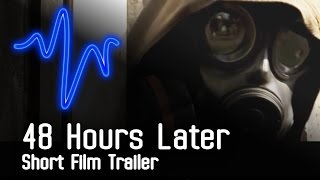 48 Hours Later - Short Film Trailer © 2012 Methodworks Production Ltd