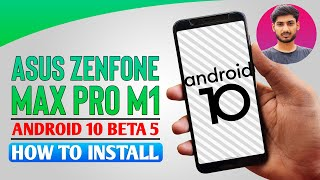 Asus Zenfone Max Pro M1 Android 10 Beta 5 Update   How to Install on Your Smartphone