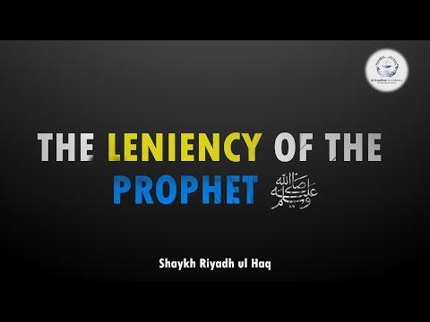 The Leniency of the Prophet ﷺ - Shaykh Riyadh ul Haq