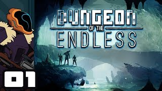 Let's Play Dungeon of the Endless [Roguelike Roulette] - Part 1 - Fourth Try's The Charm...