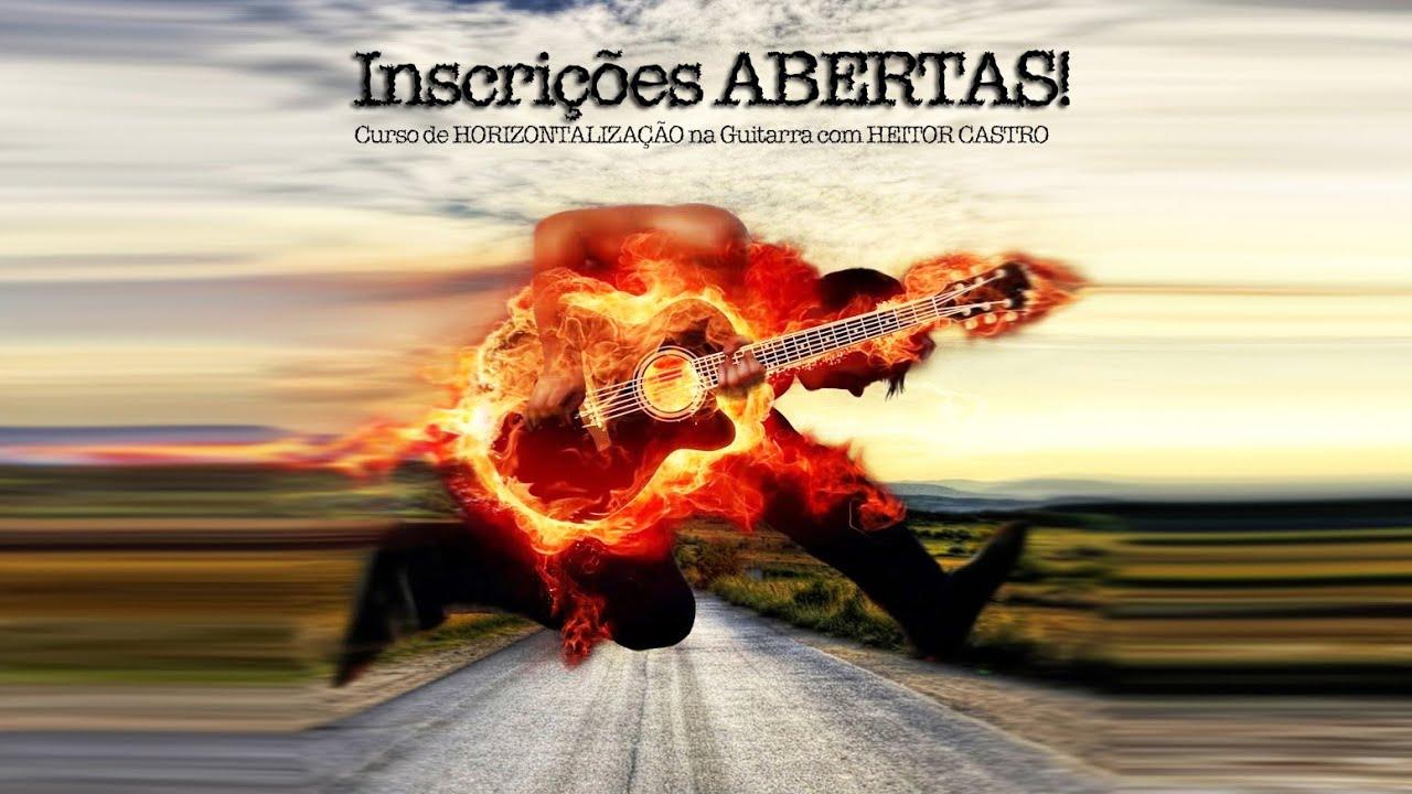 Resultado de imagem para Curso de Horizontalização na Guitarra com Heitor Castro