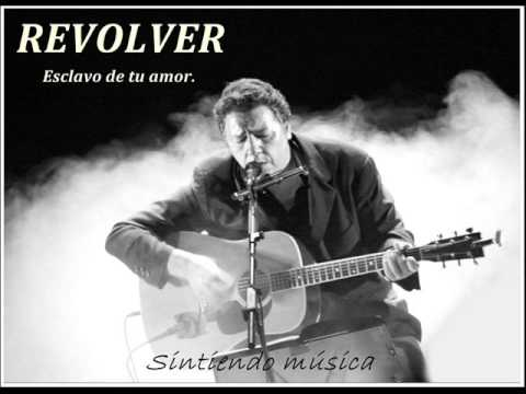 Revolver - Esclavo de tu amor (alta calidad de sonido)
