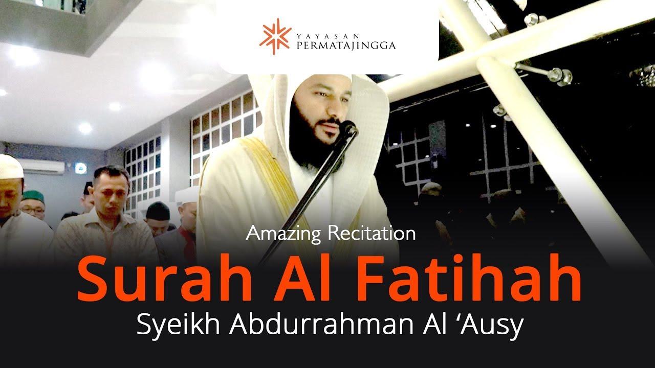 Bacaan Merdu Surat Al Fatihah Syeikh Abdurrahman Al Ausi