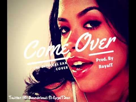 Come Over-Aaliyah (Sax Cover)