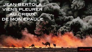 Jean Bertola: Viens pleurer au creux de mon épaule
