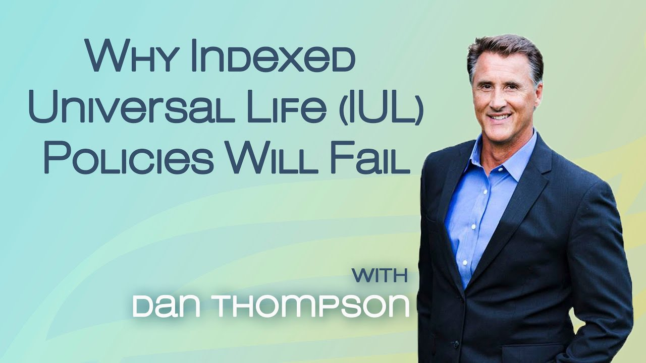 Why an Indexed Universal Life (IUL) Policy Will Fail ...