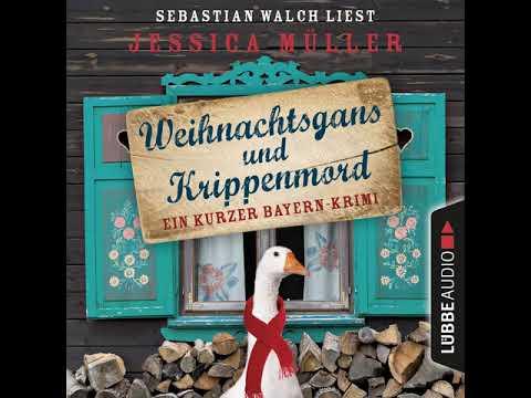 Weihnachtsgans und Krippenmord - Ein kurzer Bayern-Krimi YouTube Hörbuch Trailer auf Deutsch