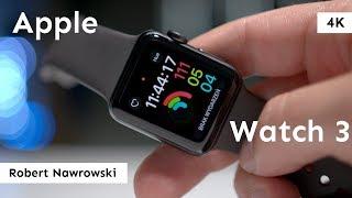 Apple Watch 3 Recenzja mojego pierwszego zegarka od Apple | Robert Nawrowski