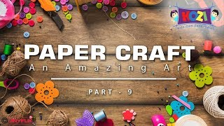 Easy Paper Crafts For Kids | Amazing Paper Craft Ideas | Part 09 | Kids Own Zone India