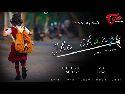 The Change || Latest Telugu Short Film 2017 || by Bala