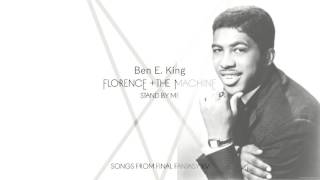 Florence + The Machine, Ben E. King - Mashup - Stand By Me