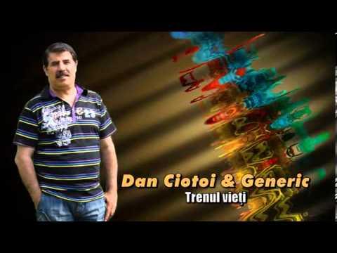 DAN CIOTOI & GENERIC - TRENUL VIETII