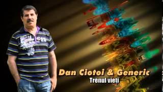 DAN CIOTOI &amp GENERIC - TRENUL VIETII